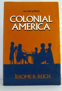 Colonial America by  Jerome R Reich - Paperback - 1989 - from Livres Norrois (SKU: 121054)