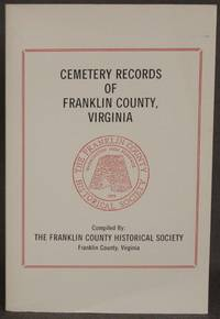 CEMETERY RECORDS OF FRANKLIN COUNTY, VIRGINIA