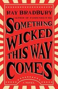image of Something Wicked This Way Comes: A Novel