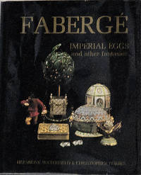 Faberge--Imperial Eggs and Other Fantasies