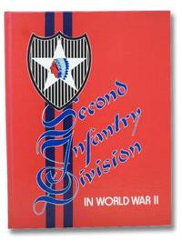 Combat History of the Second Infantry Division in World War II (Fifth in the Divisional Series) [2nd]