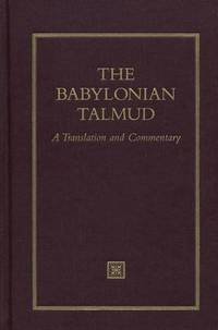 The Babylonian Talmud: A Translation and Commentary, Volume 1