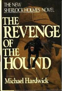 The Revenge of the Hound The New Sherlock Holmes Novel