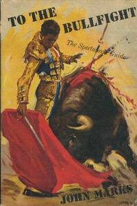 image of TO THE BULLFIGHT: The Spectator's Guide.