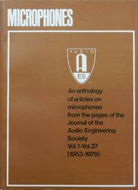 image of Microphones : An Anthology of Articles on Microphones from the Pages of the Journal of the Audio Engineering Society Vol. 1 - Vol. 27 ( 1953-1979 )