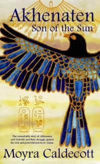 Akhenaten: Son of the Sun (Egyptian Cycle)