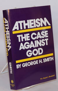 Atheism : The Case Against God