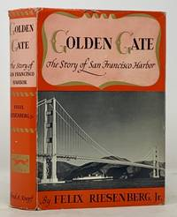GOLDEN GATE. The Story of San Francisco Harbor