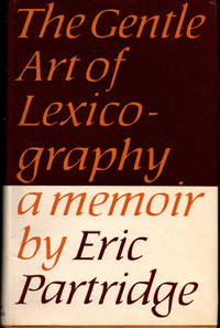 The Gentle Art of Lexicography by  Eric Partridge - Hardcover - 1963 - from Kenneth Mallory Bookseller. ABAA (SKU: 28298)