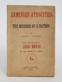 Armenian Atrocities. The Murder of a Nation
