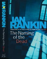 The Naming of the Dead. An Inspector Rebus novel