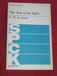 The Seal of the Spirit : A Study in the Doctrine of Baptism and Confirmation in the New Testament...