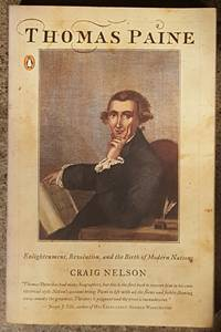 image of Thomas Paine Enlightenment, Revolution, and the Birth of Modern Nations