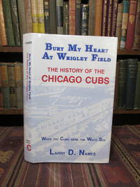 image of Bury My Heart at Wrigley Field, The History of the Chicago Cubs When the Cubs Were the White Sox