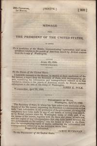 image of Message from the President of the United States to answer To a resolution of the Senate, communicating information and correspondence relative to the search of American vessels by British cruisers since the treaty of Washington, AND 2. communicating Copies of the correspondence between the government of the United States and that of Great Britain, on the subject of the right of search; with copies of the protest of the American minister at Paris against the quintuple treaty, and the correspondence thereto