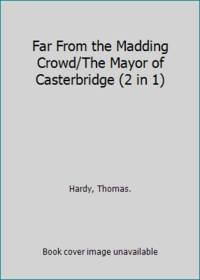 image of Far From the Madding Crowd/The Mayor of Casterbridge (2 in 1)