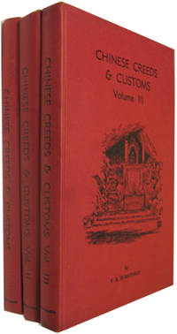 Chinese Creeds and Customs (Vols 1-3)
