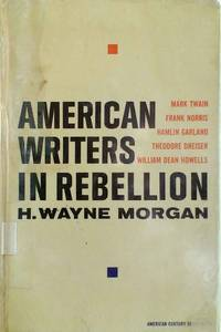 American Writers in Rebellion from Mark Twain to Dreiser