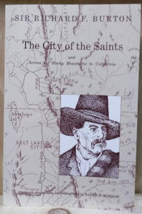 The City of Saints:  And Across the Rocky Mountains to California