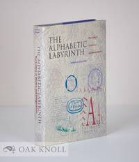 ALPHABETIC LABYRINTH, THE LETTERS IN HISTORY AND IMAGINATION.|THE