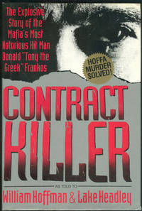 CONTRACT KILLER The Explosive Story of the Mafia's Most Notorious Hit Man  Donald Tony the Greek Frankos