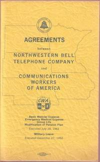 Agreements between Northwestern Bell Telephone Company and Communications Workers of America:  Basic Medical Expense, Emergency Medical Expense, Group Life, Modification of Pension Plan, Military Leave