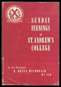 SUNDAY EVENINGS AT ST. ANDREW'S COLLEGE.  SERMONS IN THE COLLEGE CHAPEL.