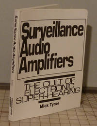 Surveillance Audio Amplifiers: The Cult of Electronic Super Hearing
