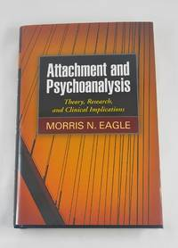 Attachment and Psychoanalysis: Theory, Research, and Clinical Implications (Psychoanalysis and...