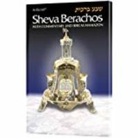 Sheva Berachos: With Commentary & Bircas HaMazon