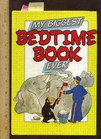 My Biggest Bedtime Book Ever  [Pictorial Children's Reader, Compilation of Great Illustrations and Contemporary Children's literature]