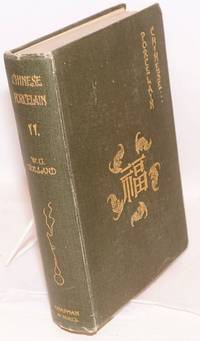 Chinese Porcelain... With notes By T. J. Larkin, and four hundred and eleven illustrations arranged chronologically. Vol. II