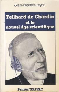 Teilhard de Chardin et le nouvel âge scientifique