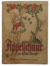 Appelschnut: Neues und Altes von ihren Taten, Abenteuern und Meinungen by  Otto ERNST - Hardcover - 1906 - from Main Street Fine Books & Manuscripts, ABAA and Biblio.co.uk