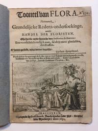 [Tulip Mania]. Tooneel van Flora. Vertonend: grondelijcke Redens-ondersoekinge, vanden Handel der Floristen [...] Noch is hier by-gevoegt de Lijste van eenige Tulpaen vercocht aende meestbiedende tot Alcmaer op den 15 Februarij 1637