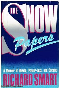 image of The Snow Papers: A Memoir of Illusion, Power-Lust, and Cocaine