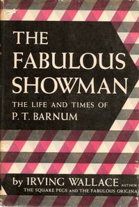 image of THE FABULOUS SHOWMAN : The Life and Times of P. T. Barnum