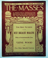 The Masses: The Best Number Of The Best Socialist Magazine. June 1911. Vol. 1, No. 6.