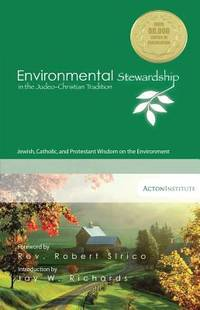 Environmental Stewardship in the Judeo-Christian Tradition: Jewish, Catholic, and Protestant...