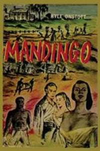 Mandingo by Kyle Onstott - 2016-04-06 - from Books Express and Biblio.com