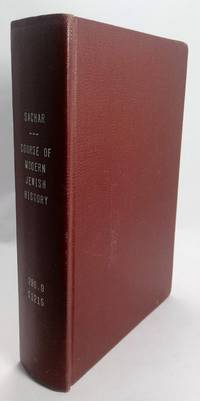 The Course of Modern Jewish History by  Howard Morley Sachar - 1st - 1958 - from Hideaway Books (SKU: HCK1670)
