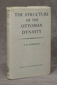 The Structure of the Ottoman Dynasty by  A. D Alderson - First edition - 1956 - from Caliban Books  and Biblio.com