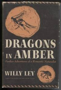 Dragons in Amber, Further Adventures of a Romantic Naturalist