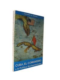 Cuba El Comunismo y La Politica Norteame
