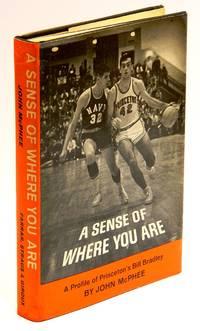 image of A SENSE OF WHERE YOU ARE: A Profile of William Warren Bradley