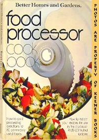 Better Homes And Gardens Food Processor Cook Book by  Diane (Editor) Nelson - First Edition: First Printing - 1979 - from KEENER BOOKS (Member IOBA) and Biblio.com