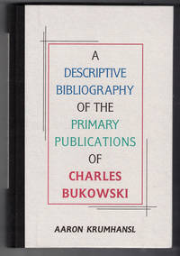 image of A Descriptive Bibliography of the Primary Publications of Charles Bukowski