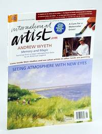 International Artist Magazine - The Magazine for Artists By Artists From Around the World, December / January (Dec. / Jan.) 2006, #46: Andrew Wyeth - Memory and Magic