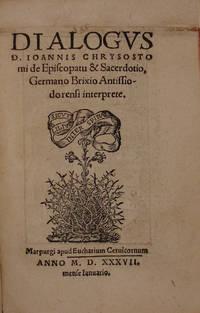Dialogus D. Ioannis Chrysostomi de Episcopatu & Sacerdotio, Germano Brixio Antissiodorensi interprete.