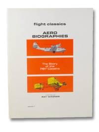 Aero Biographies: The Story of the PBY Catalina (Flight Classics Volume 1)